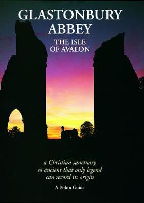 Glastonbury Abbey: The Isle of Avalon (Paperback)