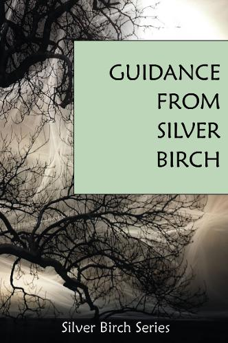 "The Guidance of ""Silver Birch"" - Teachings from Silver Birch (Paperback)"