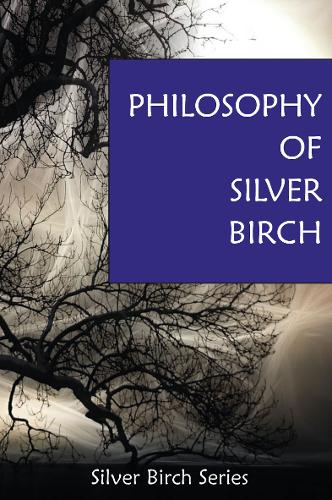The Philosophy of Silver Birch (Paperback)