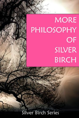 """More Philosophy of """"Silver Birch"""" (Paperback)"""