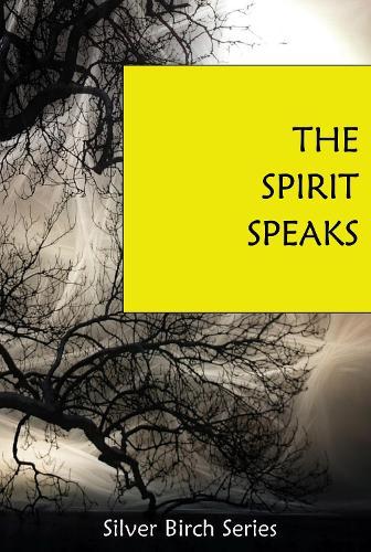 The Spirit Speaks - Teachings from Silver Birch No. 10 (Paperback)
