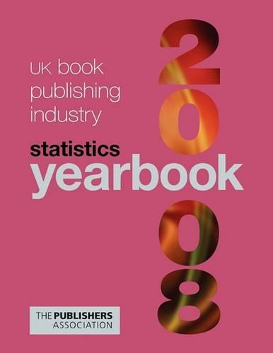 UK Book Publishing Industry Statistics Yearbook 2008 (Paperback)