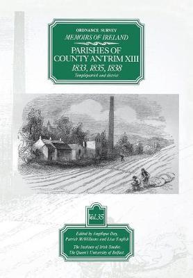 Ordnance Survey Memoirs of Ireland: 1833, 1835, 1838, Temple Patrick and District v.35 - The Ordnance Survey memoirs of Ireland 1830-1840 (Paperback)