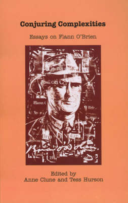 Conjuring Complexities: Essays on Flann O'Brien (Paperback)