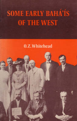 Some Early Baha'is of the West (Hardback)