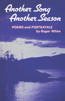 Another Song, Another Season: Poems and Portrayals (Paperback)