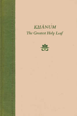 Khanum, the Greatest Holy Leaf (Hardback)