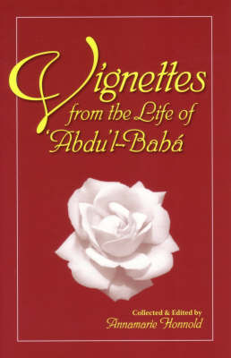 Vignettes from the Life of Abdul-Baha (Paperback)