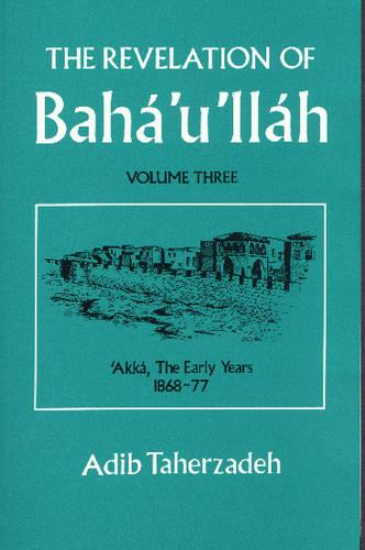 The Revelation of Baha'u'llah: v. 3 (Paperback)