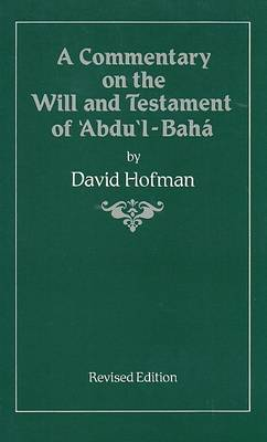A Commentary on the Will and Testament of `Abdu'l-Baha (Paperback)