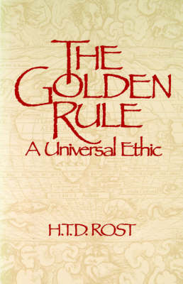 The Golden Rule: A Universal Ethic (Paperback)