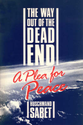 The Way out of the Dead End: A Plea for Peace (Hardback)