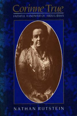 Corinne True: Faithful Handmaid of Abdul-Baha (Paperback)