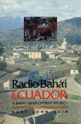 Radio Baha'i, Ecuador: Baha'i Development Project (Paperback)