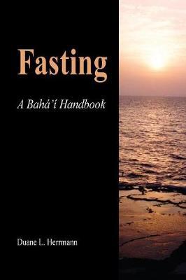 Fasting: Baha'i Handbook (Paperback)