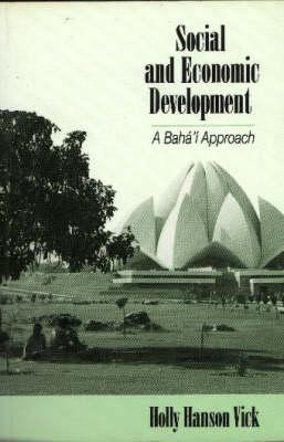 Social and Economic Development: A Baha'i Approach (Paperback)