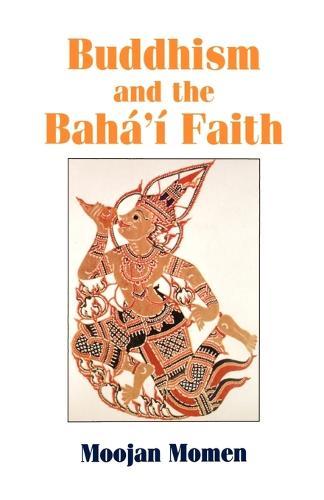 Buddhism and the Baha'i Faith (Paperback)