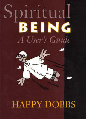 Spiritual Being: A User's Guide (Paperback)