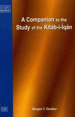 Companion to the Study of the Kitab-i-Iqan (Paperback)