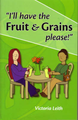 I'll Have the Fruit and Grains, Please! (Paperback)
