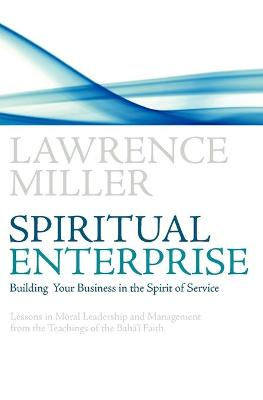 Spiritual Enterprise: Building Your Business in the Spirit of Service (Paperback)