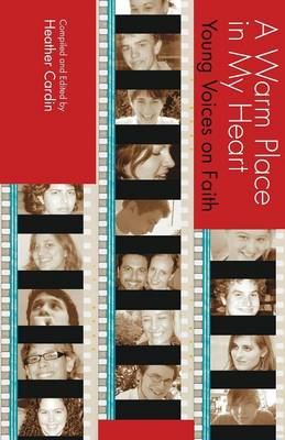 A Warm Place in My Heart: Young Voices on Faith (Paperback)