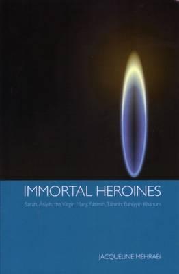 Immortal Heroines (Paperback)