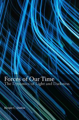 Forces of Our Time: The Dynamics of Light and Darkness (Paperback)