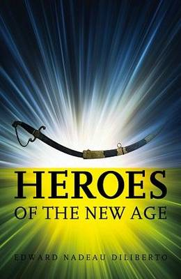Heroes of the New Age (Paperback)
