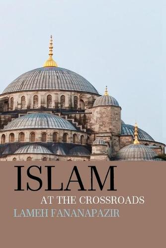 Islam at the Crossroads (Paperback)