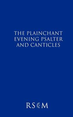 The Plainchant Evening Psalter and Canticles (Paperback)