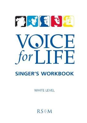 Voice for Life Singer's Workbook: Voice for Life Singer's Workbook 1 - White Level White Level 1 (Paperback)