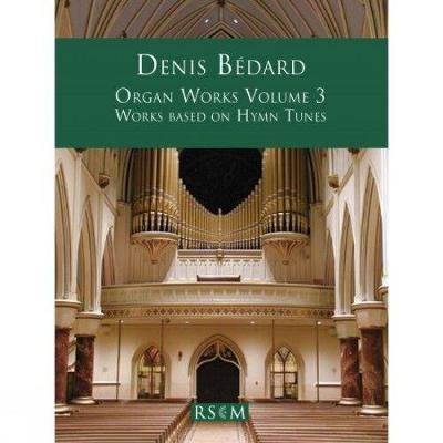 Organ Works Volume 3: Works Based on Hymn Tunes (Paperback)