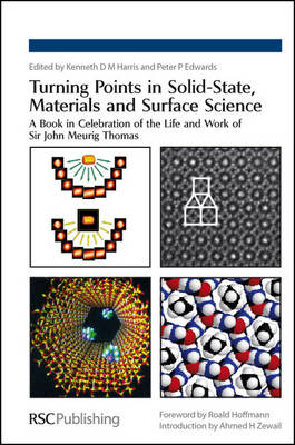 Turning Points in Solid-State, Materials and Surface Science: A Book in Celebration of the Life and Work of Sir John Meurig Thomas (Hardback)