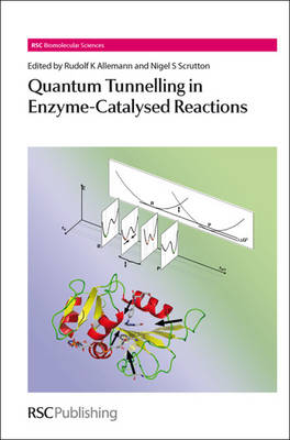 Quantum Tunnelling in Enzyme-Catalysed Reactions - RSC Biomolecular Sciences (Hardback)
