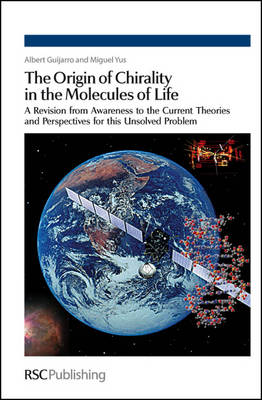 The Origin of Chirality in the Molecules of Life: A Revision from Awareness to the Current Theories and Perspectives of this Unsolved Problem (Hardback)