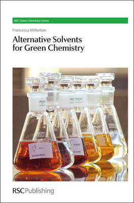Alternative Solvents for Green Chemistry - RSC Green Chemistry v. 2 (Hardback)