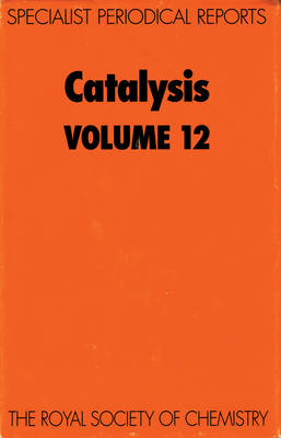Catalysis: Volume 12 - Specialist Periodical Reports (Hardback)