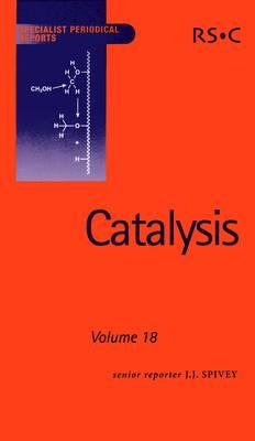 Catalysis: Volume 18 - Specialist Periodical Reports (Hardback)