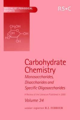 Carbohydrate Chemistry: Volume 34 (Hardback)
