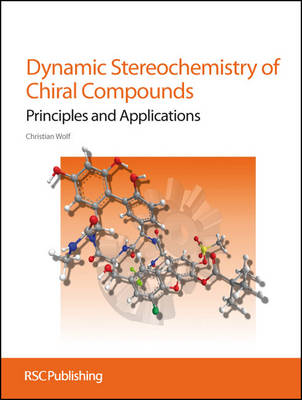 Dynamic Stereochemistry of Chiral Compounds: Principles and Applications (Hardback)
