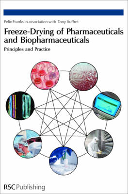 Freeze-Drying of Pharmaceuticals and Biopharmaceuticals Title Name Undefined: Principles and Practice (Hardback)