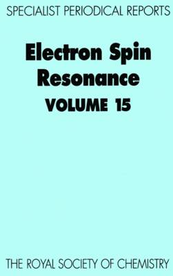 Electron Spin Resonance: Volume 15 - Specialist Periodical Reports (Hardback)