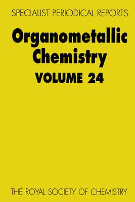Organometallic Chemistry: Volume 24 - Specialist Periodical Reports (Hardback)