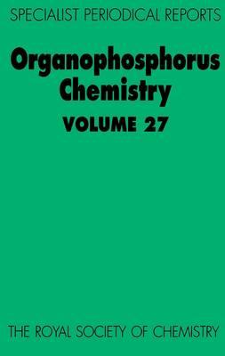 Organophosphorus Chemistry: Volume 27 - Specialist Periodical Reports (Hardback)