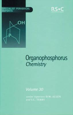 Organophosphorus Chemistry: Volume 30 (Hardback)