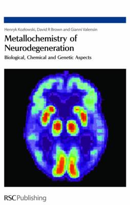 Metallochemistry of Neurodegeneration: Biological, Chemical and Genetic Aspects (Hardback)