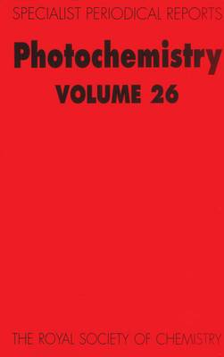 Photochemistry: Volume 26 - Specialist Periodical Reports (Hardback)