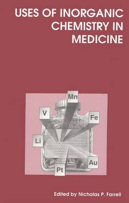 Uses of Inorganic Chemistry in Medicine (Hardback)