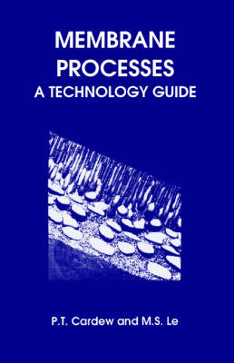 Membrane Processes: A Technology Guide (Paperback)